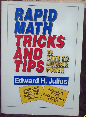 Rapid Math: Tricks and Tips, 30 Days to Number Power, Julius, Edward H.