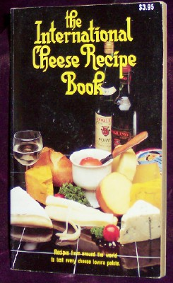 The International Cheese Recipe Book, Parry, Evor