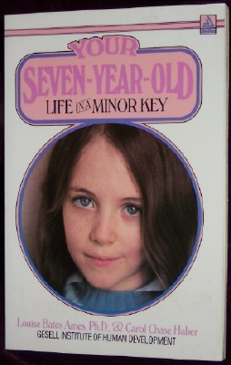 Your Seven Year Old, Life in a minor Key, Ames, Louise Bates