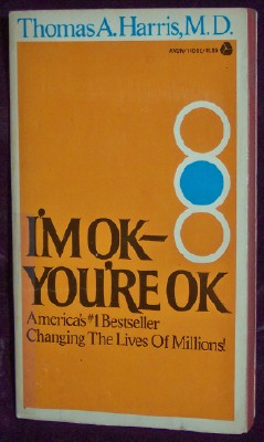 I'm OK-You're OK, Harris, Thomas A., M.D.