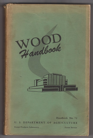 Wood Handbook; Basic Information on Wood as a Material of Construction with Data for Its Use in Design and Specification, The Forest Products Laboratory, Forest Service, U.S. Department of Agriculture