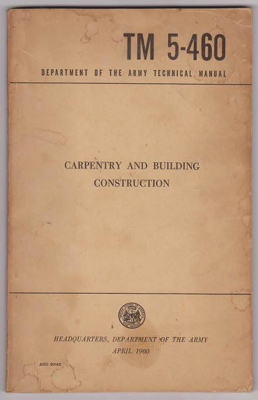 TM-5-460 Department of the Army Technical Manual, Carpentry And Building Construction, Department of the Army Technical Manual