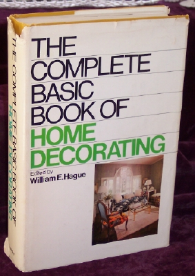The Complete Basic Book of Home Decorating
