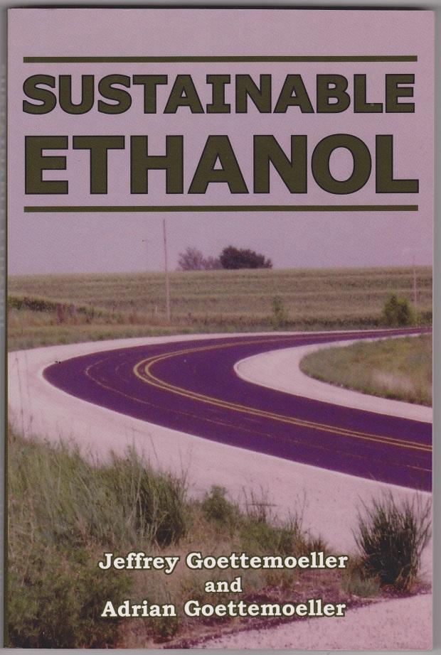 Sustainable Ethanol, Goettemoeller, Jeffrey and Adrian