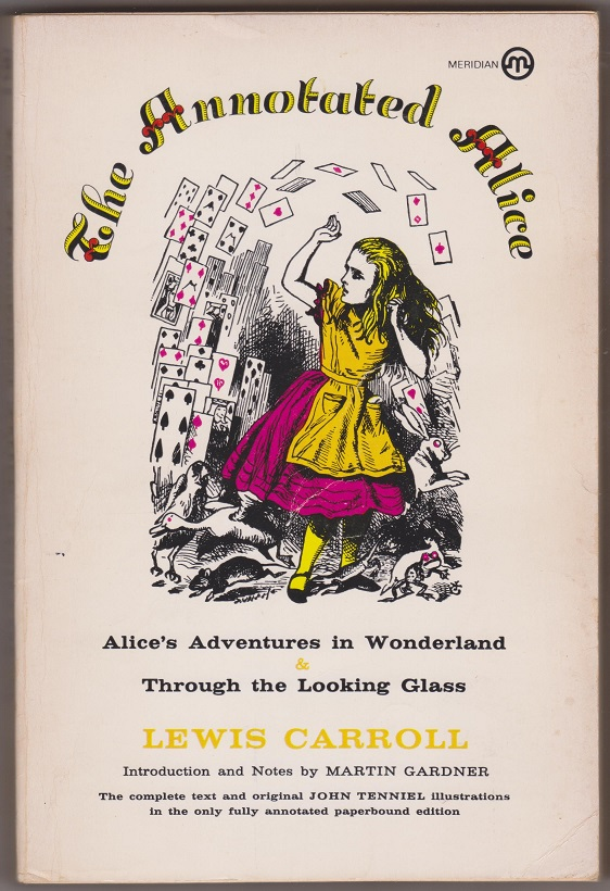 The ANNOTATED Alice; Alice's Adventures in Wonderland & Through The Looking Glass, Carroll, Lewis; Introduction and notes by Gardner, Martin
