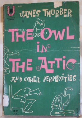 The Owl in the Attic and Other Perplexities, Thurber, James
