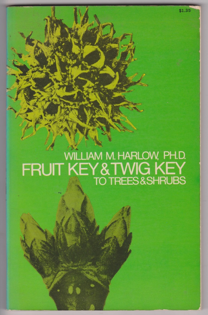 Fruit Key & Twig Key to Trees and Shrubs, Harlow, William M. PH.D.