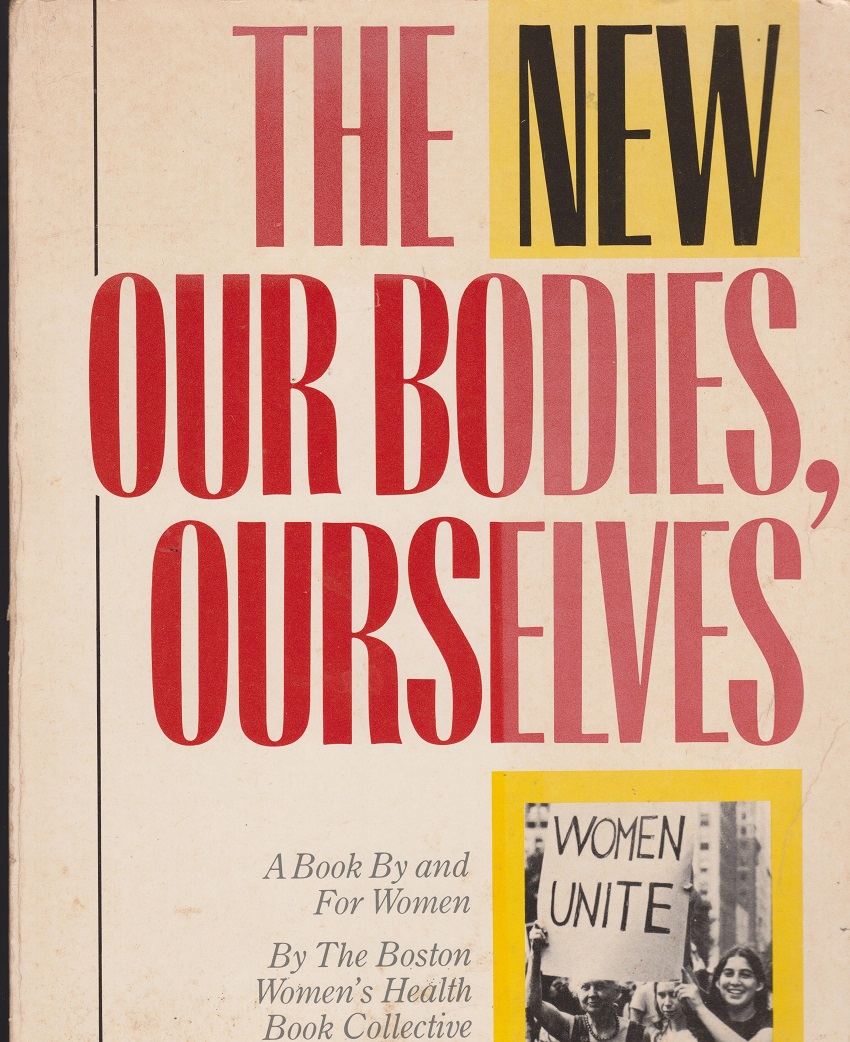 The New Our Bodies, Ourselves, The Boston Women's Health Book Collective