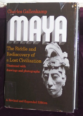 Maya, the Riddle and Rediscovery of a Lost Civilization, Gallenkamp, Charles