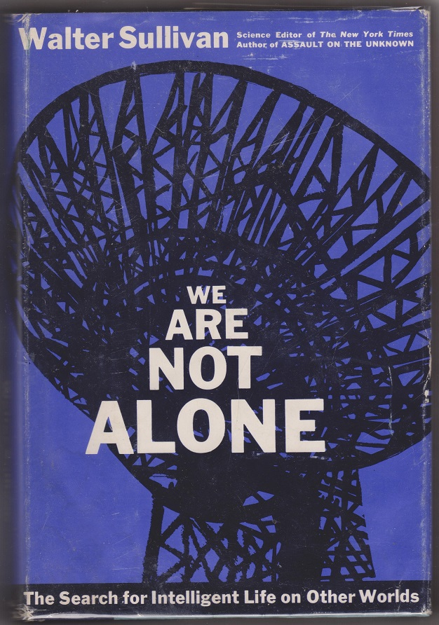 We Are Not Alone, The Search for Intelligent Life on Other Worlds, Sullivan, Walter