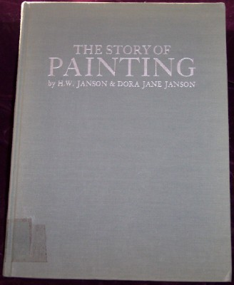 The Story of Painting: From Cave Painting to Modern Times, Janson, Dora Jane; and Janson, H.W.