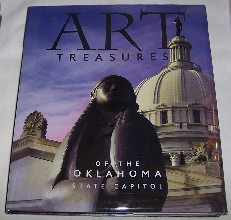 Art Treasures Of The Oklahoma State Capitol, Burke,Bob; Crow,Betty; Myers,Sandy.