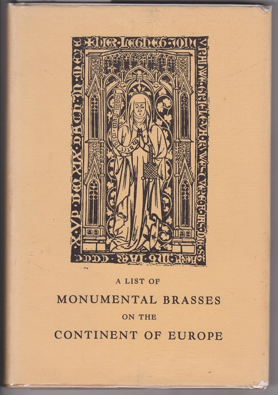 A List of Monumental Brasses on the Continent of Europe On The Continent Of Europe, Cameron, H.K.