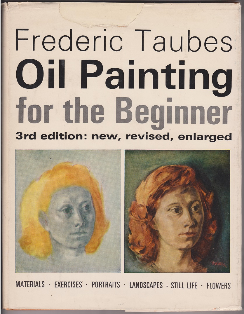 Oil Painting For The Beginner, Taubes, Frederic
