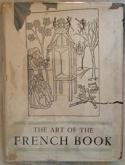 The Art of the French Book, from early manuscripts to the present time, LeJard, Andre editor
