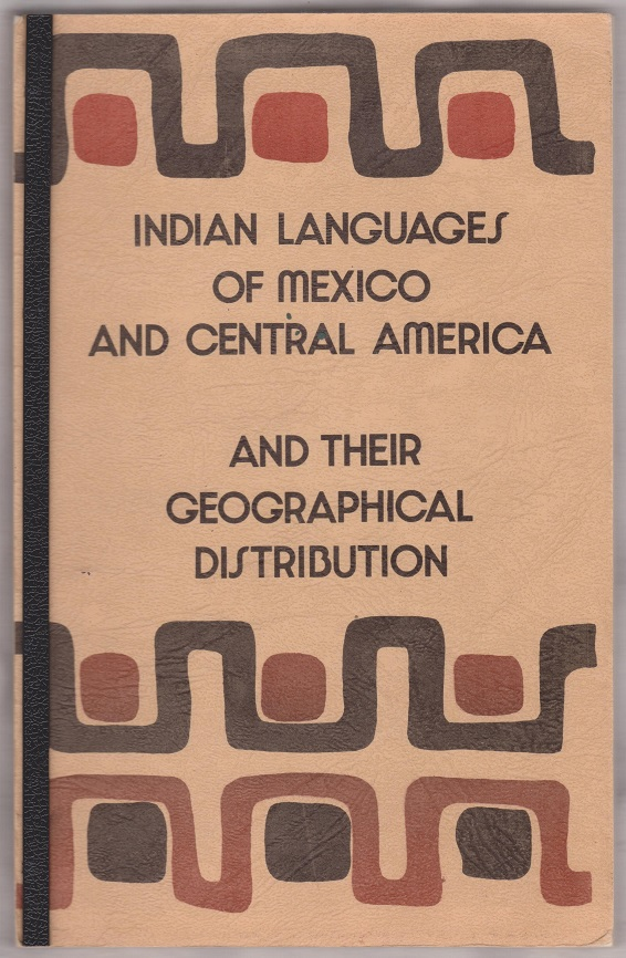 Indian Languages of Mexico and Central America and Their Geographical Distribution, Thomas, Cyrus, assisted by Swanton, John R.