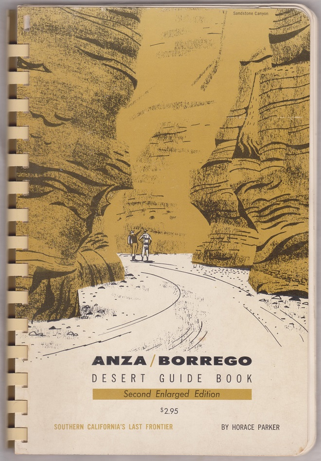 Anza/Borrego Desert Guide Book, Second Enlarged Edition, Southern California's Last Frontier, Parker, Horace