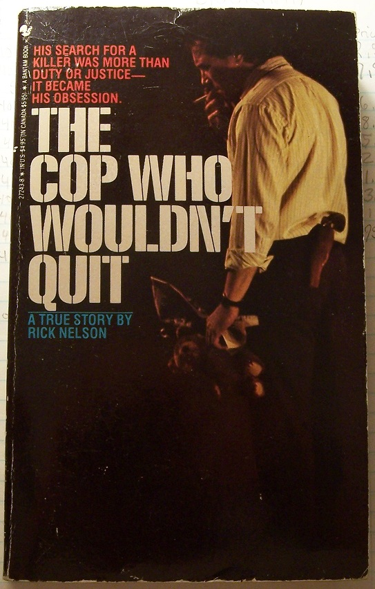 The Cop Who Wouldn't Quit, Nelson, Rick