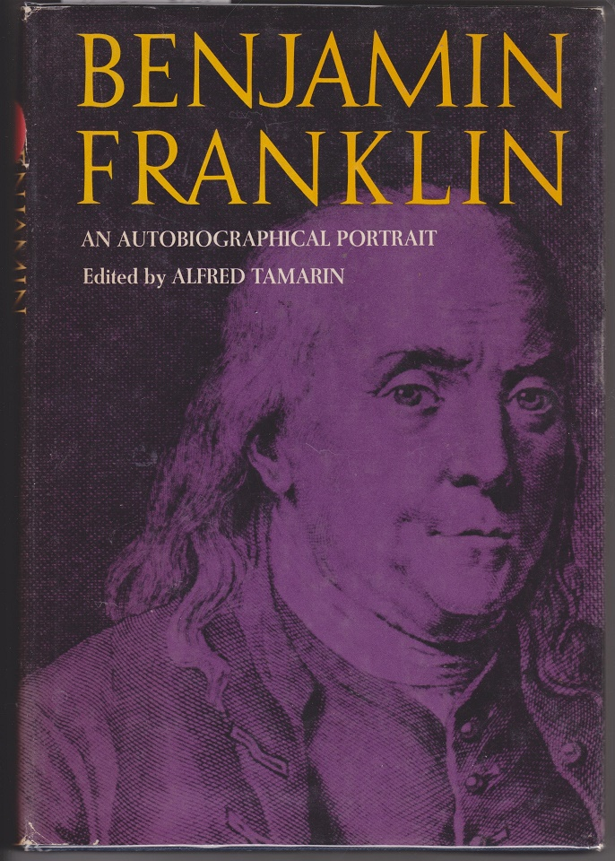 Benjamin Franklin, An Autobiogrphical Portrait, Franklin, Benjamin