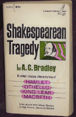 Shakesppearean Tragedy, Bradley, A.C.