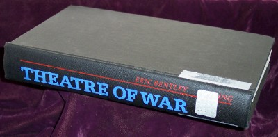 Theatre of War, Comments on 32 Occasions by Eric Bentley, Bentley, Eric