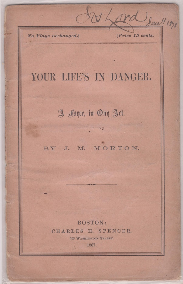 Your Life's In Danger; A Farce in One Act., Morton, John Madison
