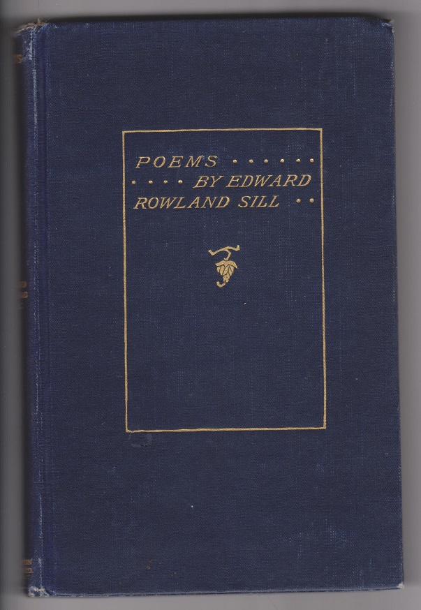 Poems by Edward Rowland Sill, Sill, Edward Rowland