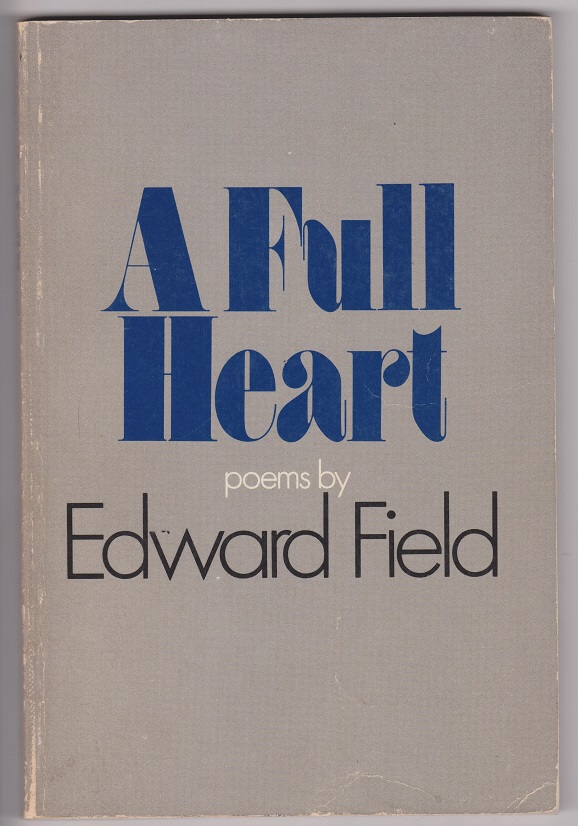 A Full Heart: Poems by Edward Field, Field, Edward