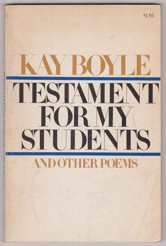 Testament for my students and other poems, Boyle, Kay