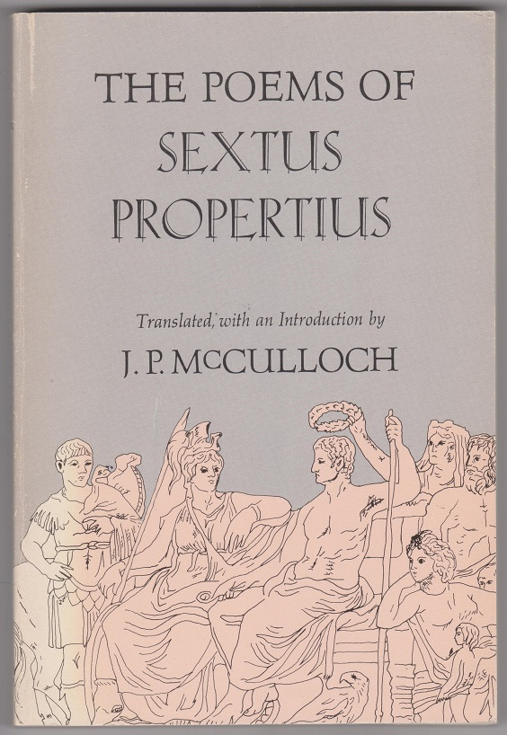 The Poems of Sextus Propertius, McCulloch, J.P., translated with an introduction by