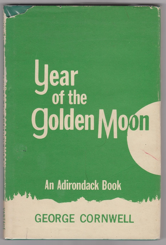 Year of the Golden Moon; An Adirondack Book, Cornwell, George
