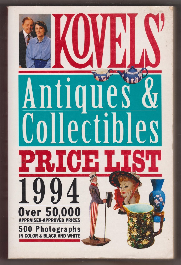 Kovel's Antiques And Collectibles Price List 1994, Kovel, Ralph and Terry