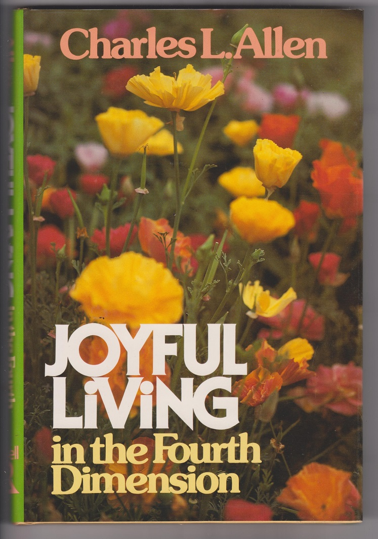Joyful Living in the Fourth Dimension, Allen, Charles L.