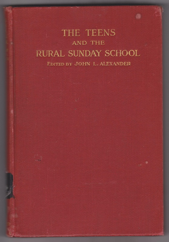 The Teens and the Rural Sunday School, Alexander, John L., editor