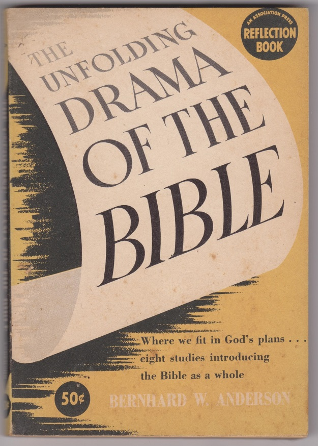 The Unfolding Drama of the Bible, Anderson, Bernard W.