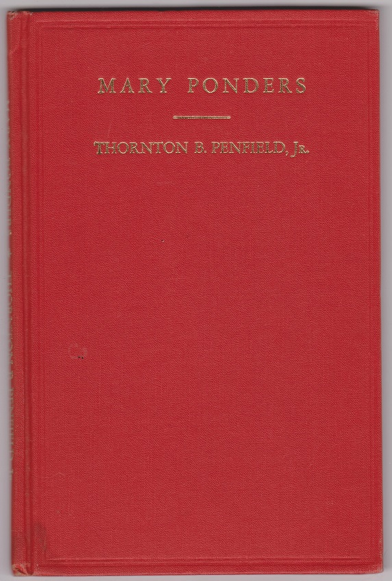 Mary Ponders: A poetic Interpretation, Penfield, Thornton B., Jr.