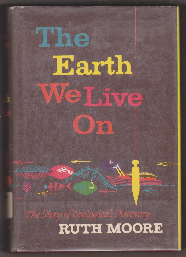 The Earth We Live On, The Story of Geological Discovery, Moore, Ruth