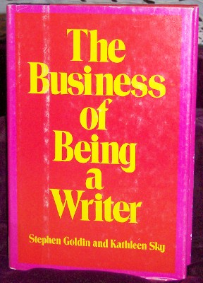 The Business of Being a Writer, Goldin, Stephen; Sky, Kathleen
