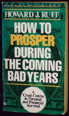 How to Prosper During the Coming Bad Years, Ruff, Howard J.