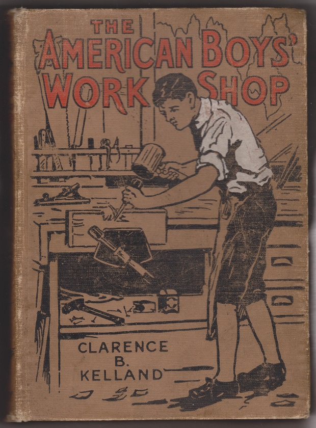 The American Boy's Workshop, Kelland, Clarence B.