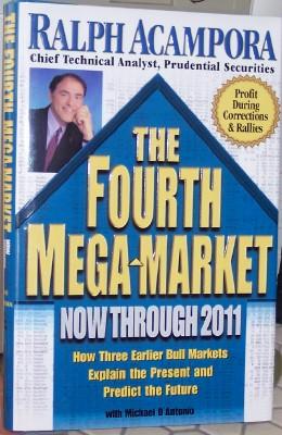 The Fourth Mega-Market: Now Through 2011 How Three Earlier Bull Markets Explain the Present and Predict the Future, Acampora, Ralph; Brown, Paul B.; D'Antonio, Michael